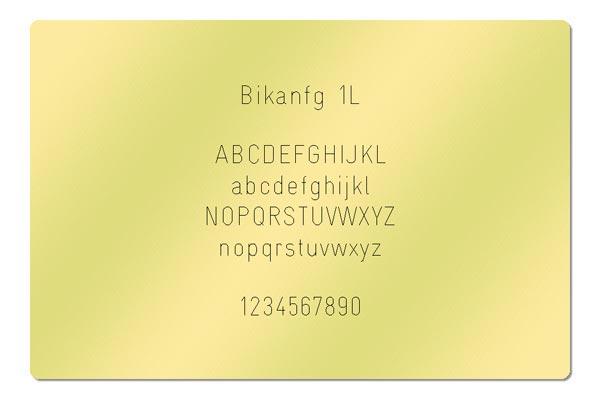 Gravur Schriftart - Bikanfg 1L