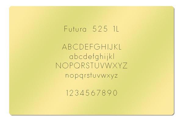 Gravur Schriftart - Futura 525 1L